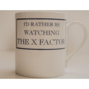 """I'd Rather Be Watching X Factor"" fine bone china mug from Stubbs Mugs"